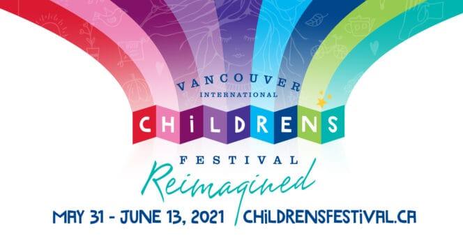 The 44th annual Vancouver International Children's Festival 2021